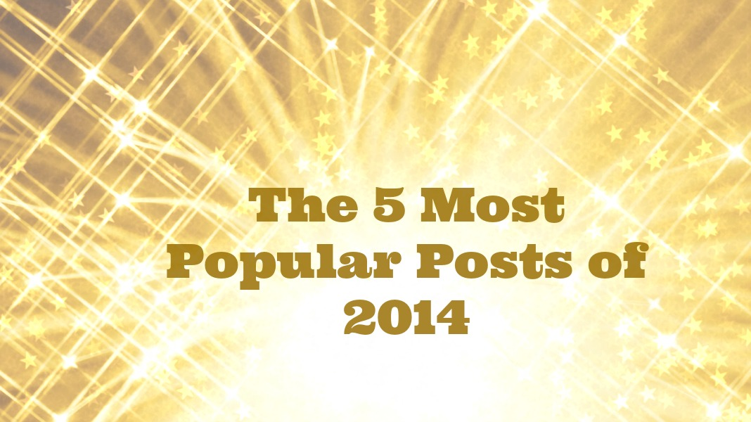 The 5 Most Popular Posts of 2014